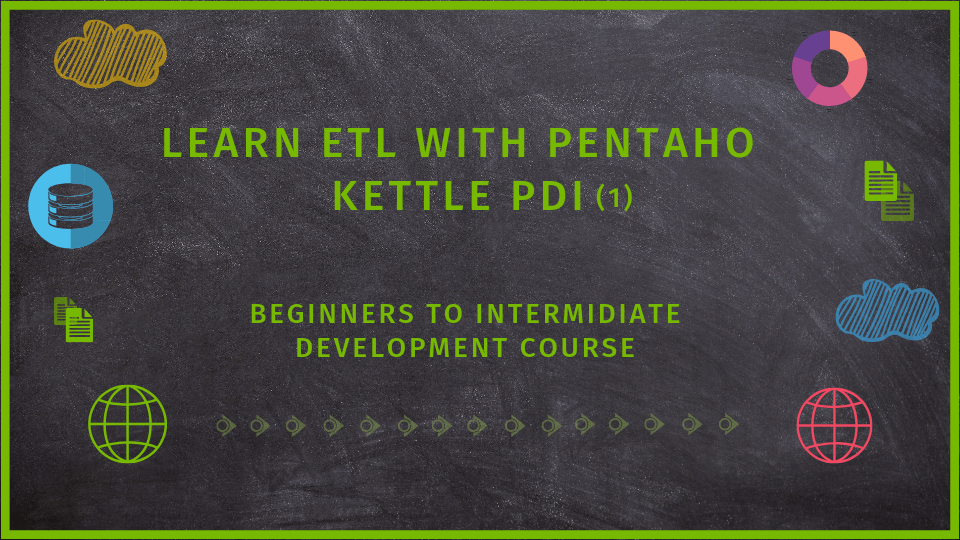 ETL with pentaho kettle online course for beginners